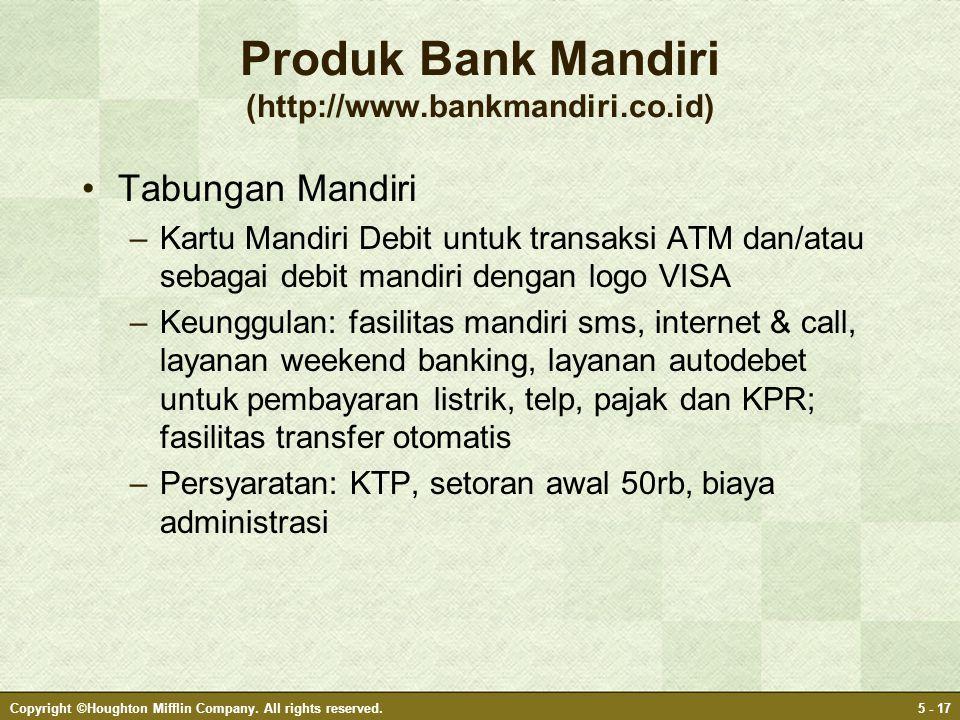 Produk Bank Mandiri (http://www.bankmandiri.co.id) •Tabungan Mandiri –Kartu Mandiri Debit untuk transaksi ATM dan/atau sebagai debit mandiri dengan lo