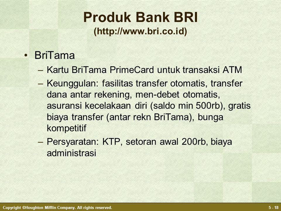 Produk Bank BRI (http://www.bri.co.id) •BriTama –Kartu BriTama PrimeCard untuk transaksi ATM –Keunggulan: fasilitas transfer otomatis, transfer dana a