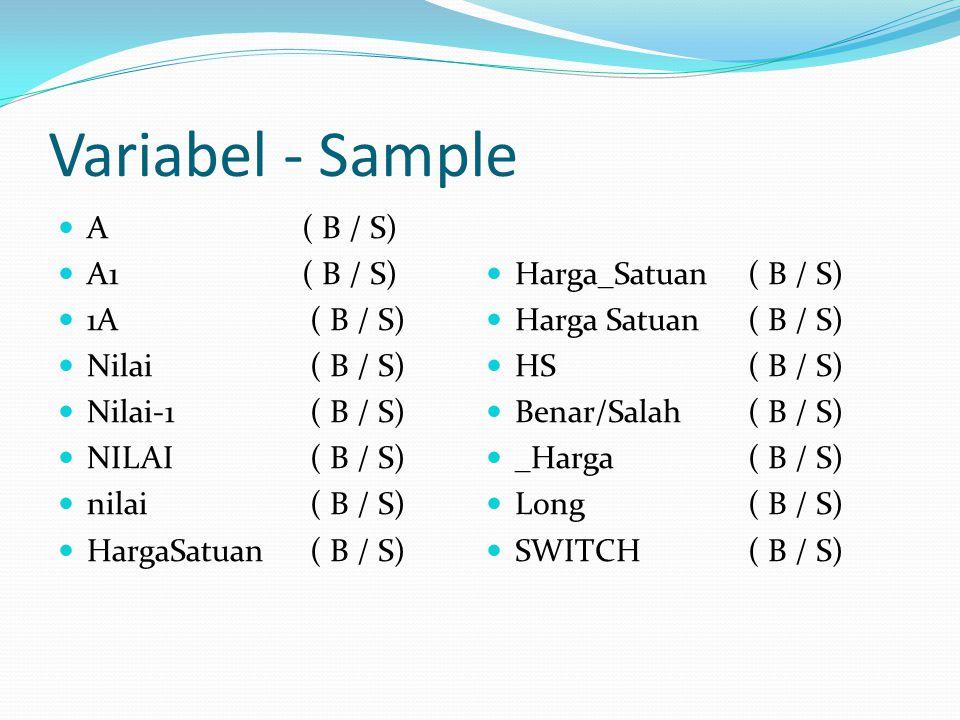 Variabel - Sample  A( B / S)  A1( B / S)  1A ( B / S)  Nilai ( B / S)  Nilai-1 ( B / S)  NILAI ( B / S)  nilai ( B / S)  HargaSatuan ( B / S)