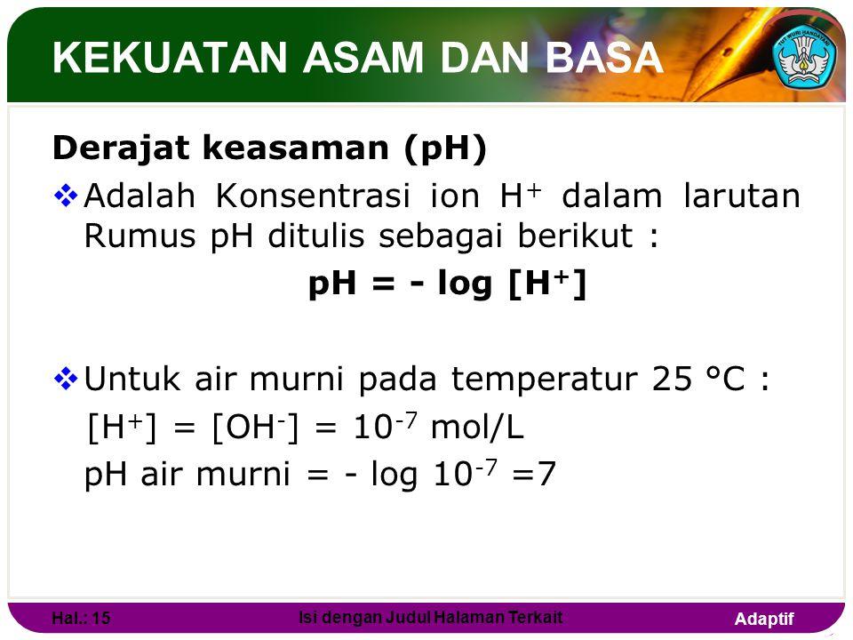 Adaptif ASAM DAN BASA Definisi asam-basa menurut Usanovich  Asam adalah senyawa kimia yang bereaksi dengan basa, membentuk kation atau menerima elekt