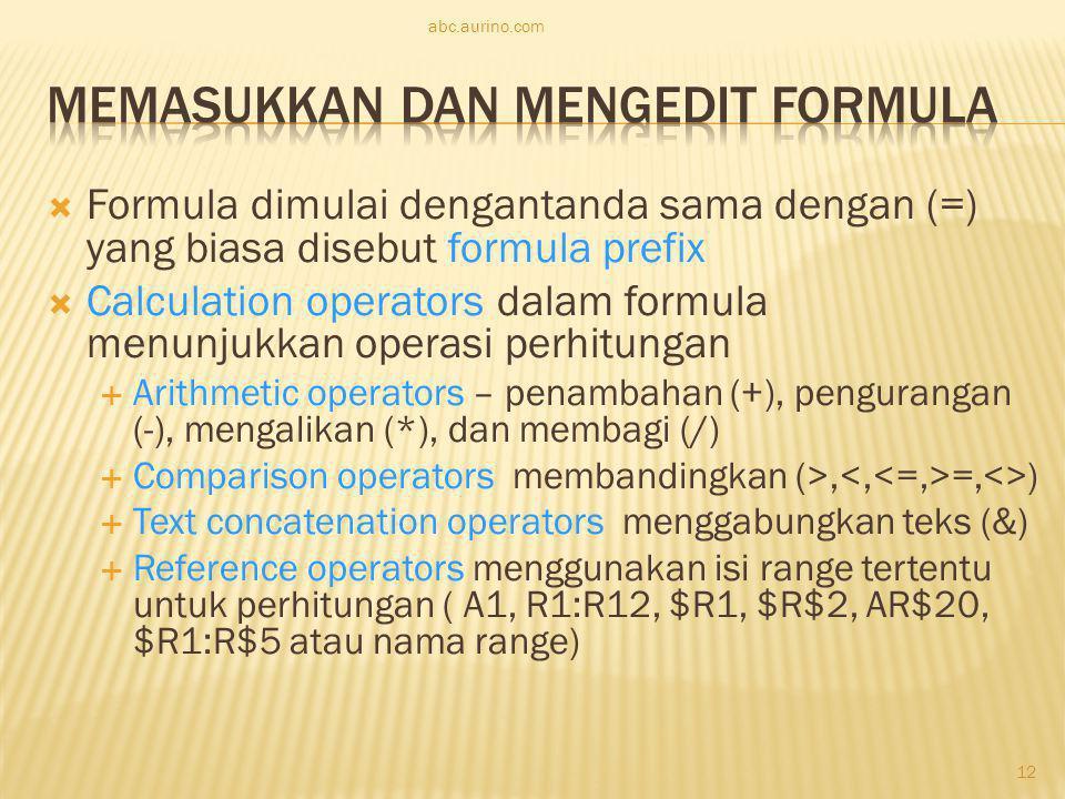  Formula dimulai dengantanda sama dengan (=) yang biasa disebut formula prefix  Calculation operators dalam formula menunjukkan operasi perhitungan