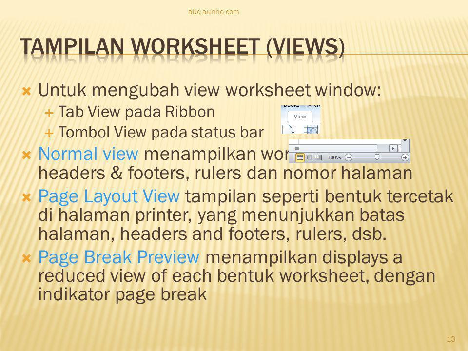 Untuk mengubah view worksheet window:  Tab View pada Ribbon  Tombol View pada status bar  Normal view menampilkan worksheet tanpa headers & foote