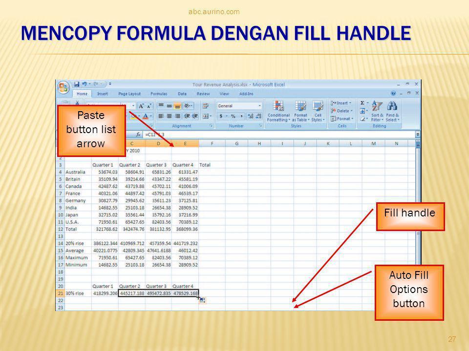 MENCOPY FORMULA DENGAN FILL HANDLE abc.aurino.com Paste button list arrow Fill handle Auto Fill Options button 27