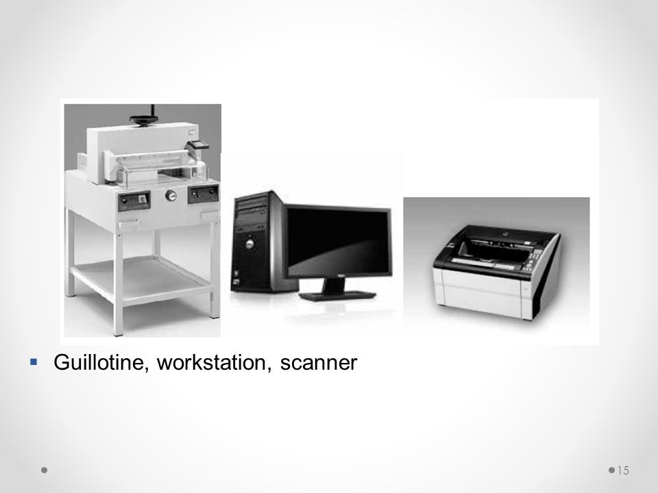 15  Guillotine, workstation, scanner