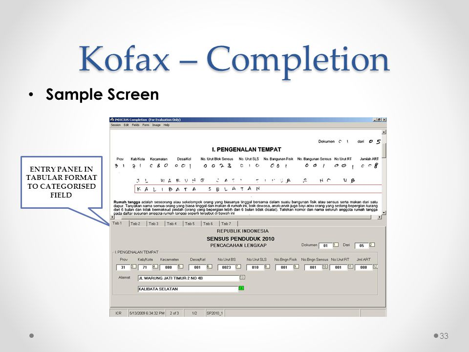 33 Kofax – Completion • Sample Screen ENTRY PANEL IN TABULAR FORMAT TO CATEGORISED FIELD