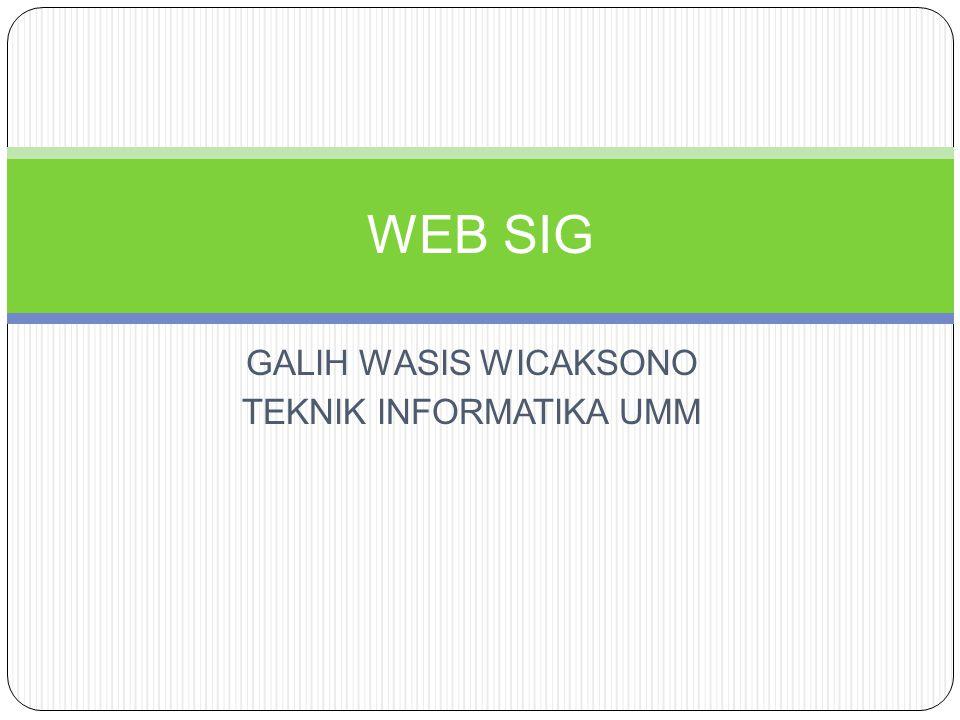 DEKSTOP SIG VS WEB SIG  Web SIG didasarkan pada arsitektur client-server sedangkan dekstop SIG didasarkan atas dekstop based  Web SIG mengalami terpengaruh kinerja jaringan desktop SIG tidak  Web SIG pengguna tergantung pada kualitas web server sedangkan desktop SIG tidak  Desktop SIG menyediakan full features minus download, Web SIG hanya fungsi menampilkan atribut, legenda dan manipulasi tampilan plus download