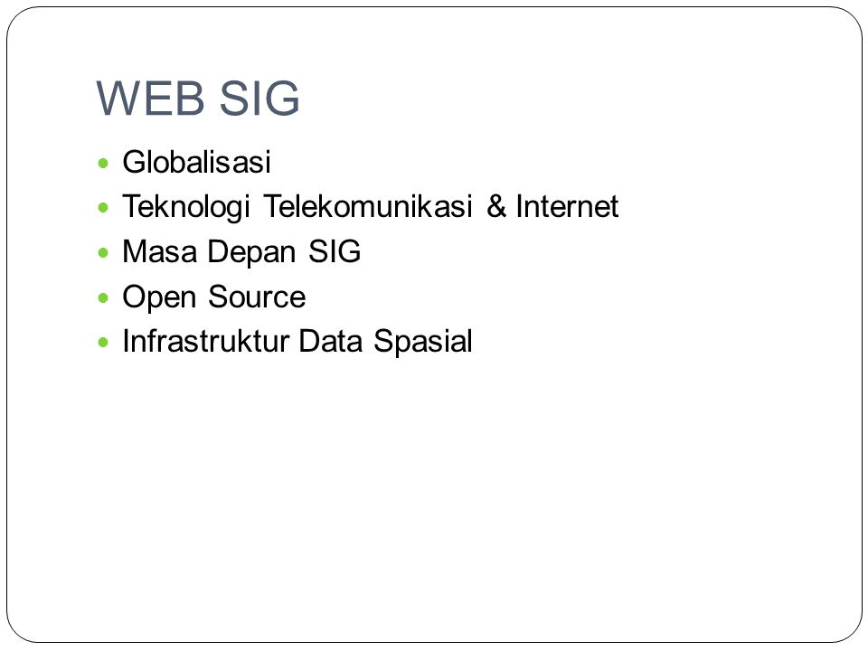 SOFTWARE SIG  ArcIMS  Mapserver  Map Xtreme  Map Objects IMS  Arcview IMS  Alov Map  Cartoweb  Beyond Geo  Dll