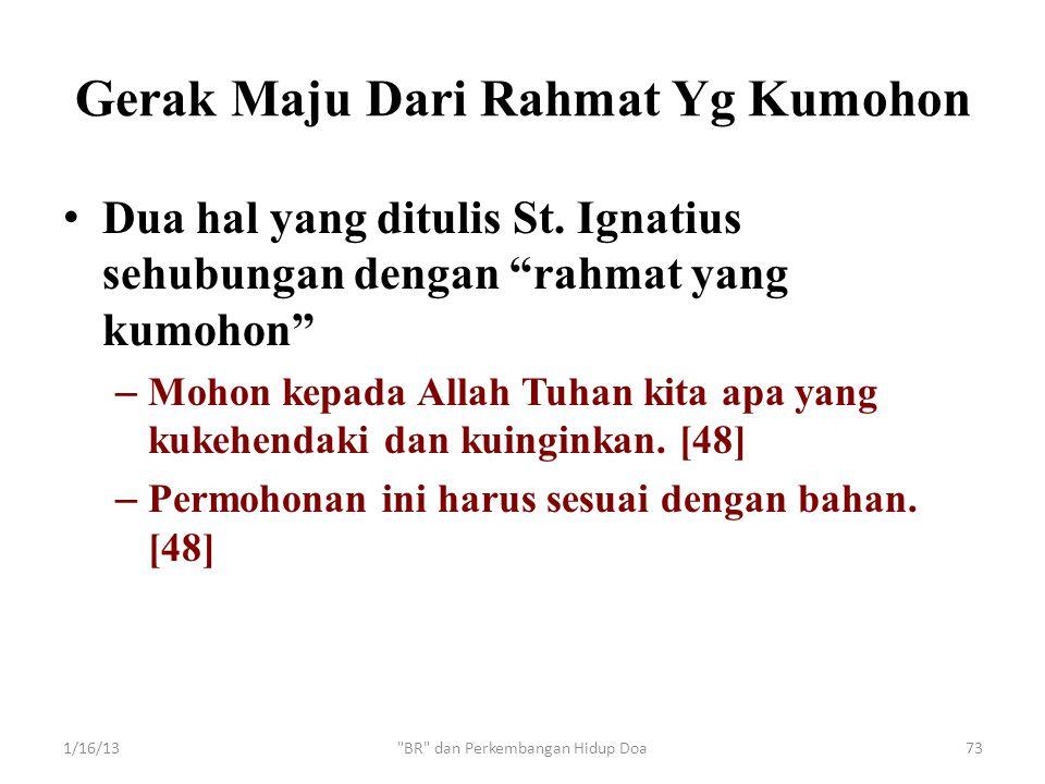 """Gerak Maju Dari Rahmat Yg Kumohon • Dua hal yang ditulis St. Ignatius sehubungan dengan """"rahmat yang kumohon"""" – Mohon kepada Allah Tuhan kita apa yang"""