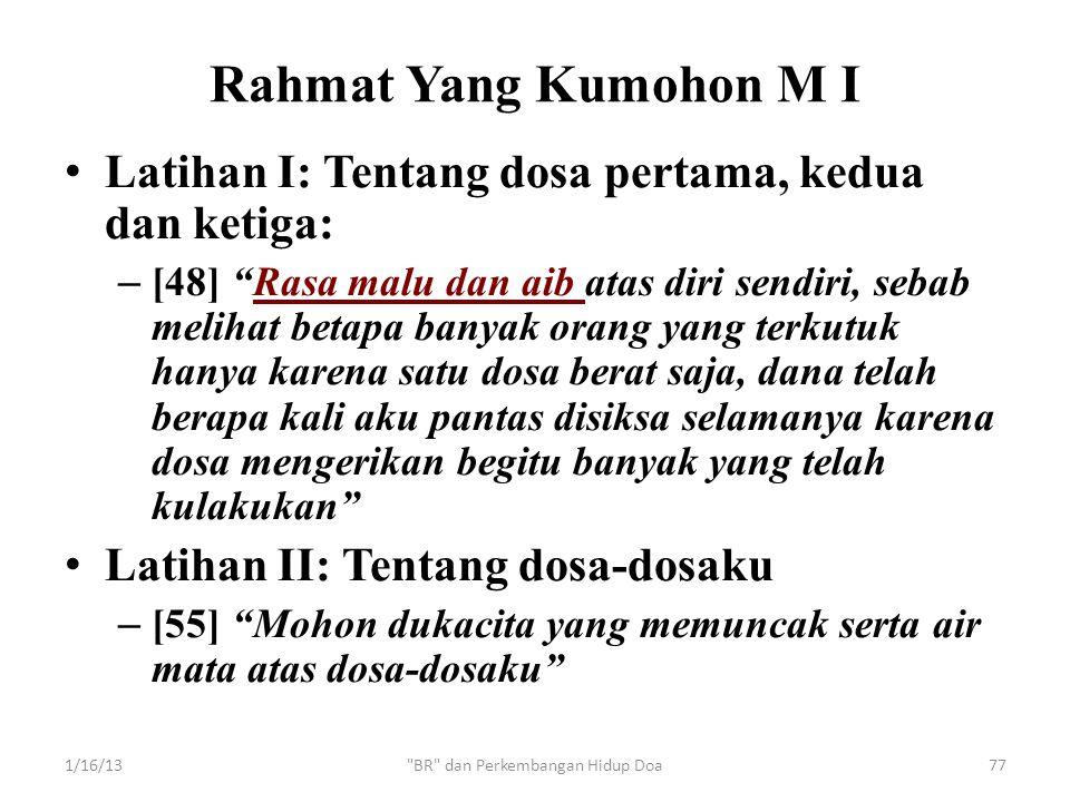 """Rahmat Yang Kumohon M I • Latihan I: Tentang dosa pertama, kedua dan ketiga: – [48] """"Rasa malu dan aib atas diri sendiri, sebab melihat betapa banyak"""