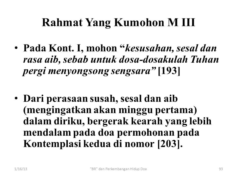 """Rahmat Yang Kumohon M III • Pada Kont. I, mohon """"kesusahan, sesal dan rasa aib, sebab untuk dosa-dosakulah Tuhan pergi menyongsong sengsara"""" [193] • D"""