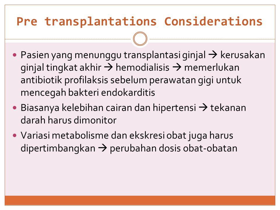  Pasien yang menunggu transplantasi jantung  (CAD) dan gagal jantung kongestif  tidak diindikasikan rawat jalan dental treatment  Biasanya tidak boleh keluar RS sebelum mendapat transplantasi