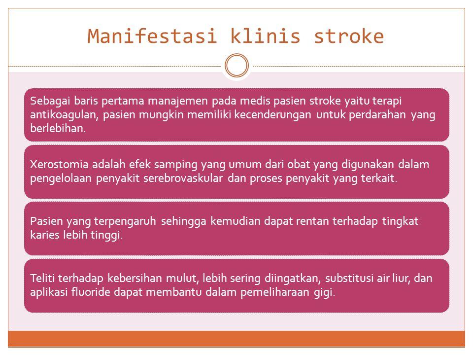 Pasien stroke juga dapat memiliki cacat fisik, yang dapat mempengaruhi area orofacial dan dapat mengubah penyediaan perawatan gigi.