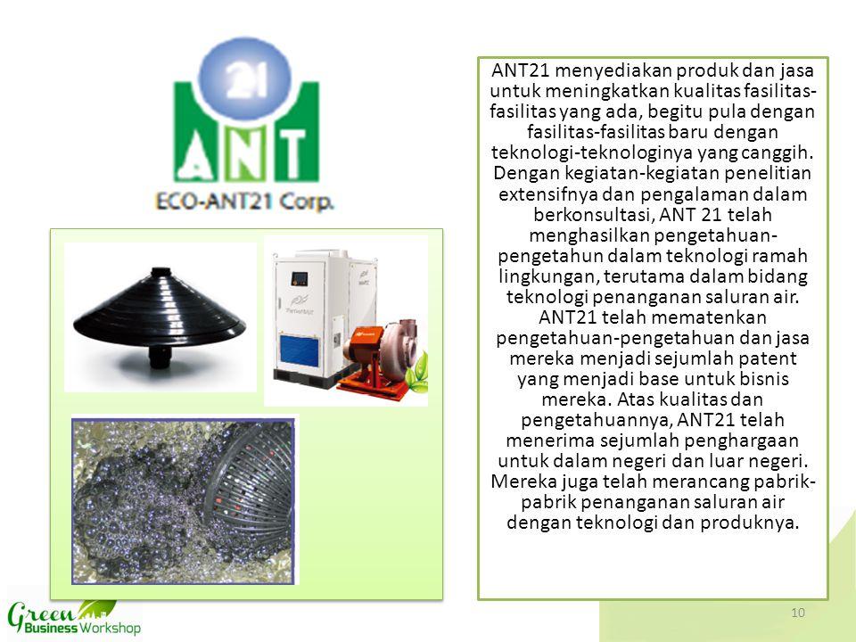 ANT21 menyediakan produk dan jasa untuk meningkatkan kualitas fasilitas- fasilitas yang ada, begitu pula dengan fasilitas-fasilitas baru dengan teknol