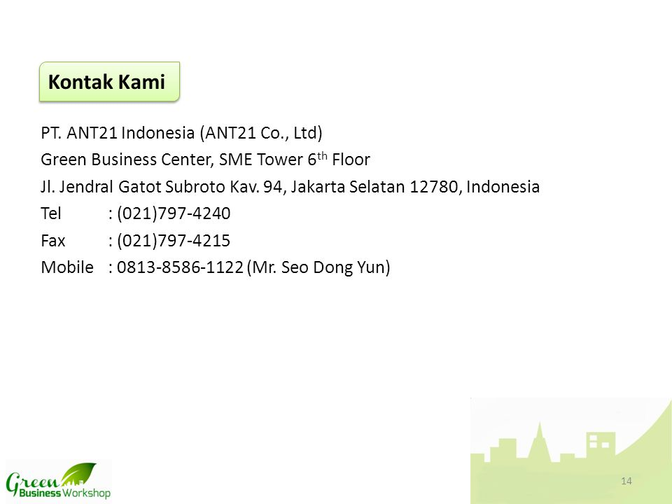 PT.ANT21 Indonesia (ANT21 Co., Ltd) Green Business Center, SME Tower 6 th Floor Jl.