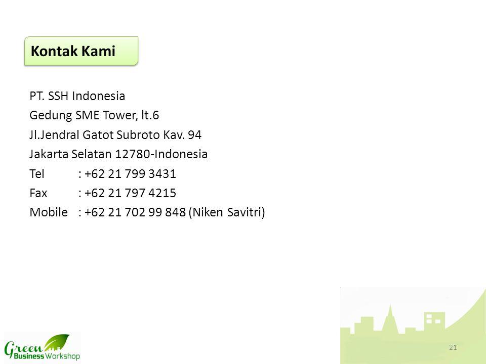 PT. SSH Indonesia Gedung SME Tower, lt.6 Jl.Jendral Gatot Subroto Kav. 94 Jakarta Selatan 12780-Indonesia Tel: +62 21 799 3431 Fax: +62 21 797 4215 Mo