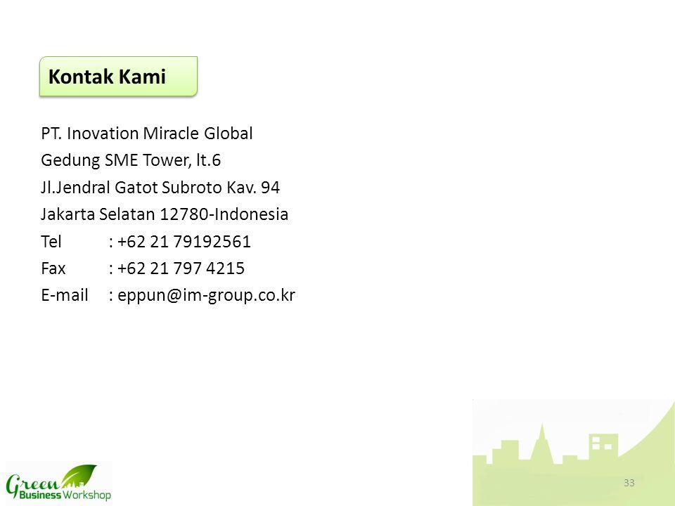 PT. Inovation Miracle Global Gedung SME Tower, lt.6 Jl.Jendral Gatot Subroto Kav. 94 Jakarta Selatan 12780-Indonesia Tel: +62 21 79192561 Fax: +62 21