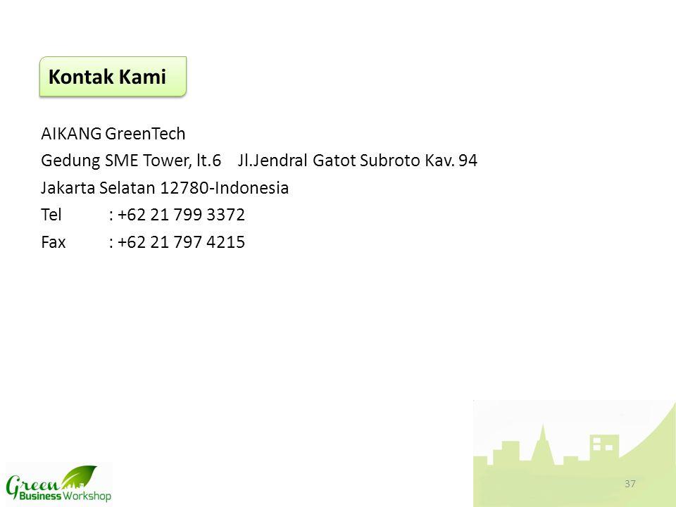 AIKANG GreenTech Gedung SME Tower, lt.6 Jl.Jendral Gatot Subroto Kav. 94 Jakarta Selatan 12780-Indonesia Tel: +62 21 799 3372 Fax: +62 21 797 4215 Kon