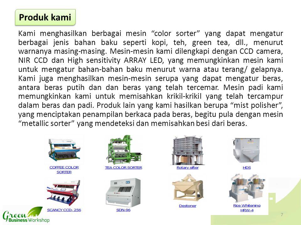 """Produk kami Kami menghasilkan berbagai mesin """"color sorter"""" yang dapat mengatur berbagai jenis bahan baku seperti kopi, teh, green tea, dll., menurut"""
