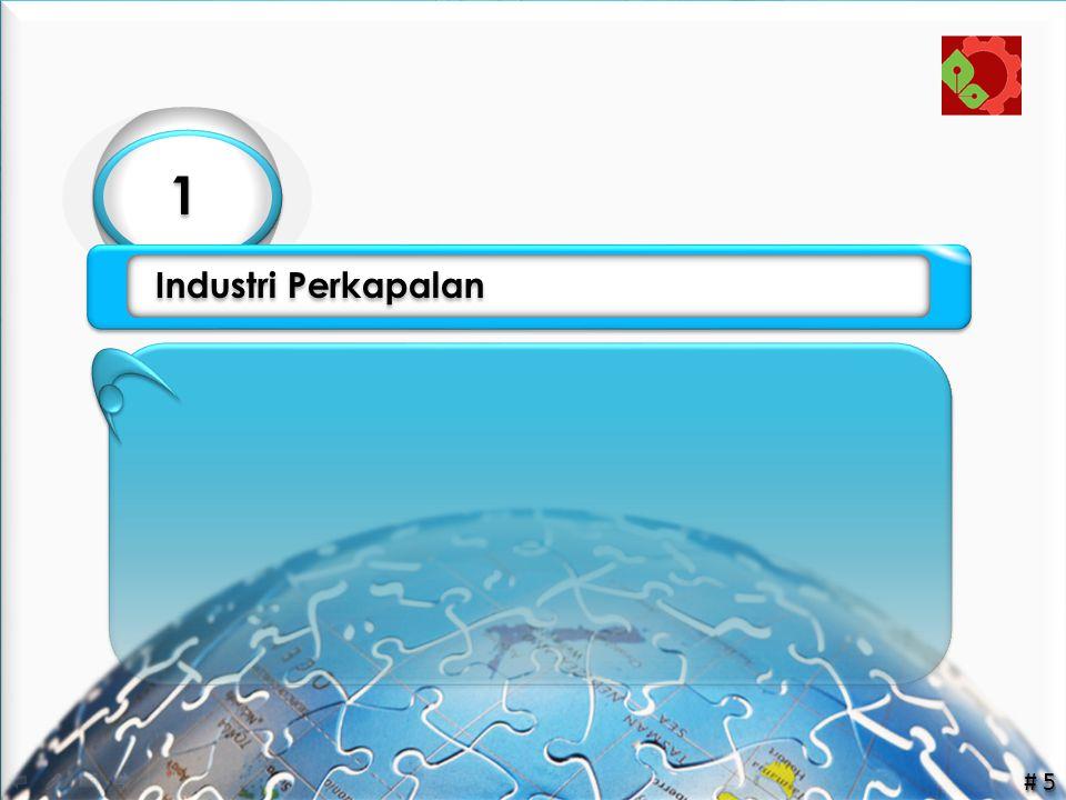 1 1 Industri Perkapalan 1 1 # 5