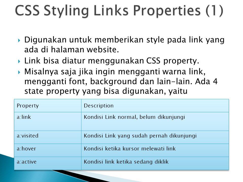  Digunakan untuk memberikan style pada link yang ada di halaman website.