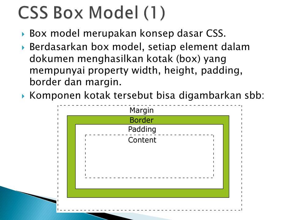  Box model merupakan konsep dasar CSS.
