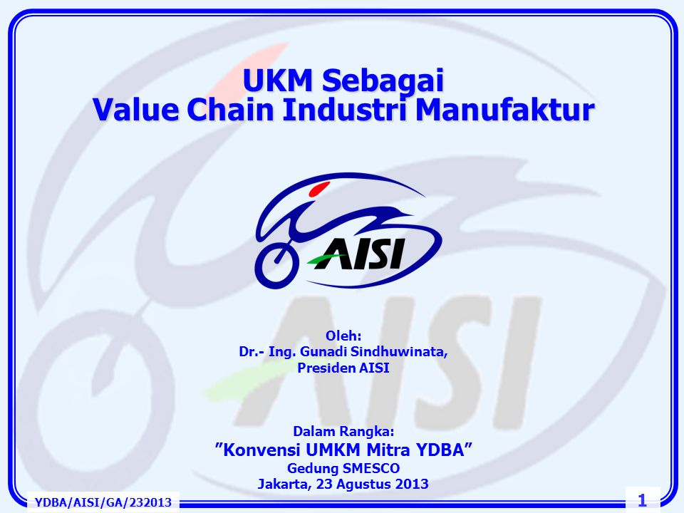 1 UKM Sebagai Value Chain Industri Manufaktur Oleh: Dr.- Ing.