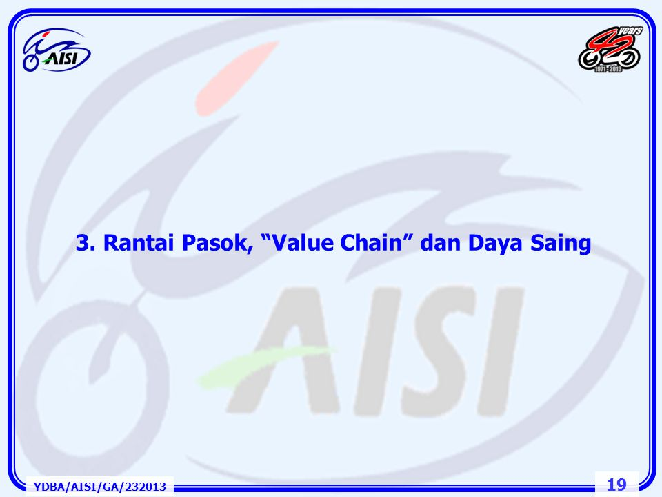 18 YDBA/AISI/GA/232013 Ekspor & Impor Komponen 2010 No.Negara Parts dan Komponen Ekspor (Juta USD)Impor (Juta USD)VS Total Ekspor (%)VS Total Impor (%