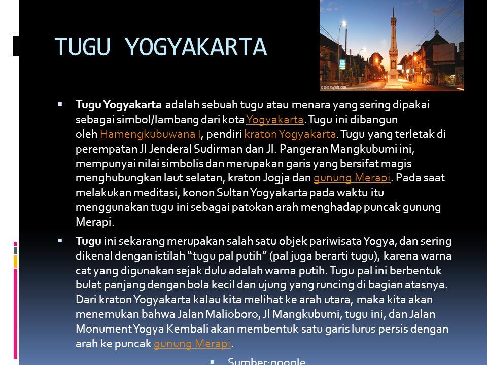 TUGU YOGYAKARTA  Tugu Yogyakarta adalah sebuah tugu atau menara yang sering dipakai sebagai simbol/lambang dari kota Yogyakarta.