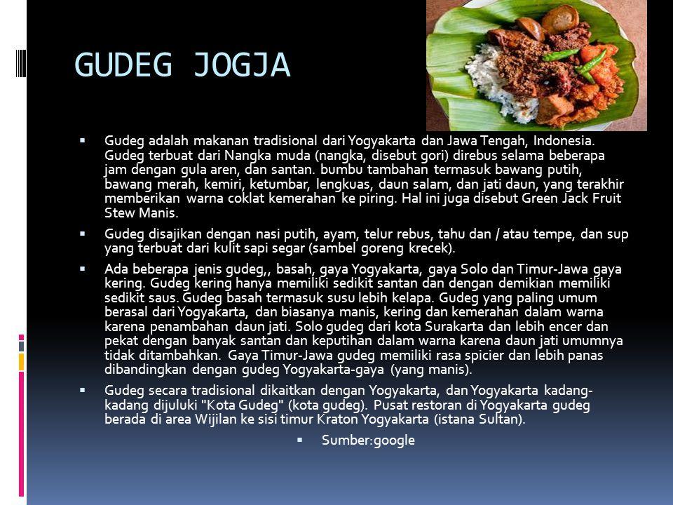 GUDEG JOGJA  Gudeg adalah makanan tradisional dari Yogyakarta dan Jawa Tengah, Indonesia.