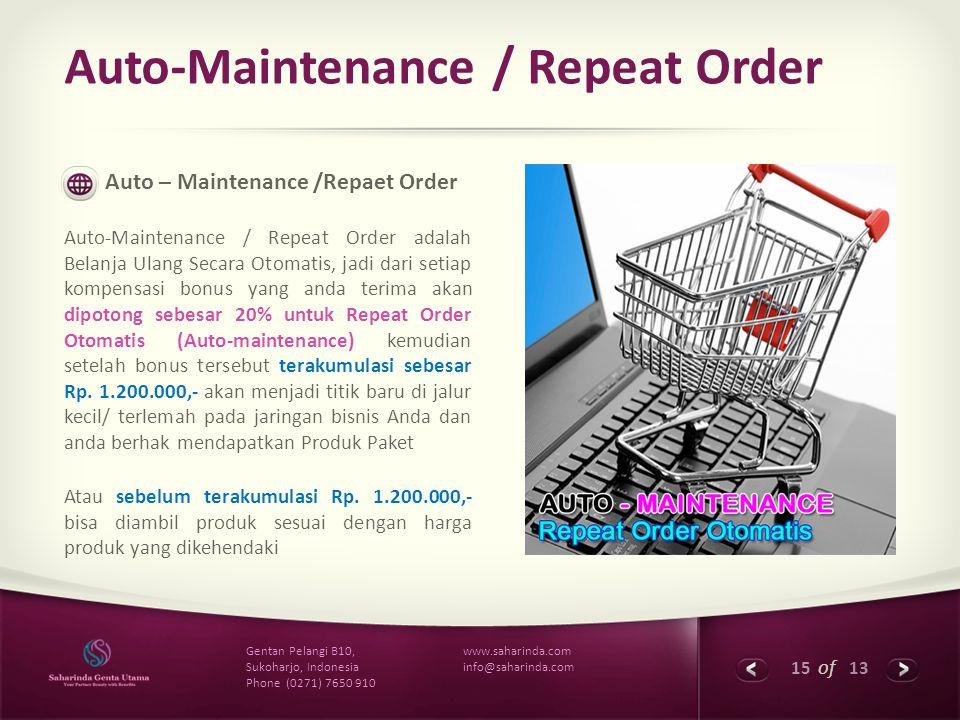 15 of 13 www.saharinda.com info@saharinda.com Gentan Pelangi B10, Sukoharjo, Indonesia Phone (0271) 7650 910 Auto-Maintenance / Repeat Order Auto – Ma