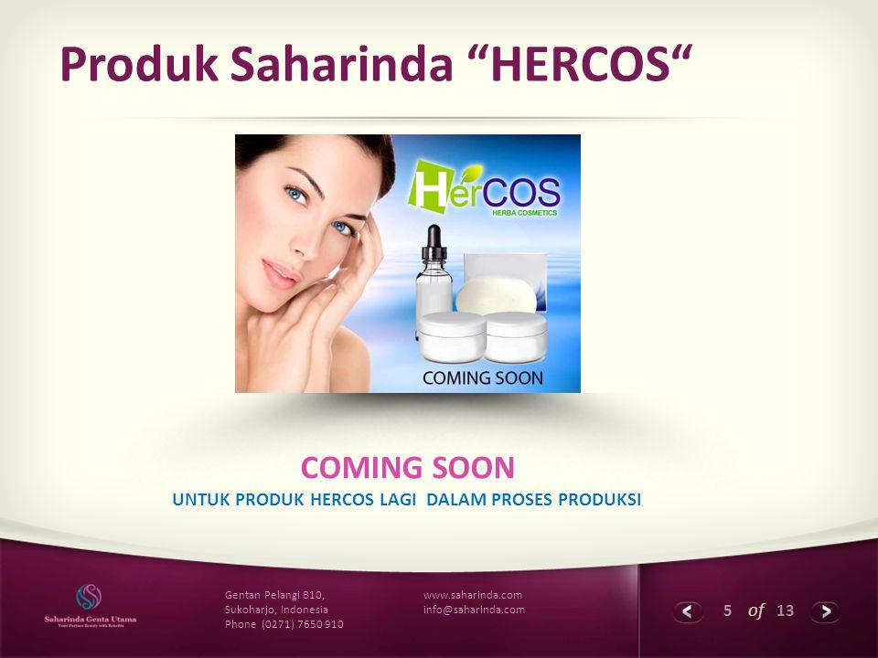 """5 of 13 www.saharinda.com info@saharinda.com Gentan Pelangi B10, Sukoharjo, Indonesia Phone (0271) 7650 910 Produk Saharinda """"HERCOS"""" COMING SOON UNTU"""