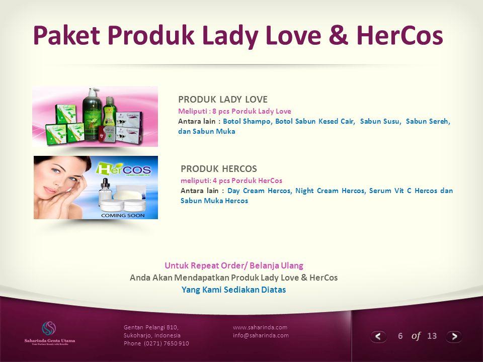6 of 13 www.saharinda.com info@saharinda.com Gentan Pelangi B10, Sukoharjo, Indonesia Phone (0271) 7650 910 Paket Produk Lady Love & HerCos Untuk Repe