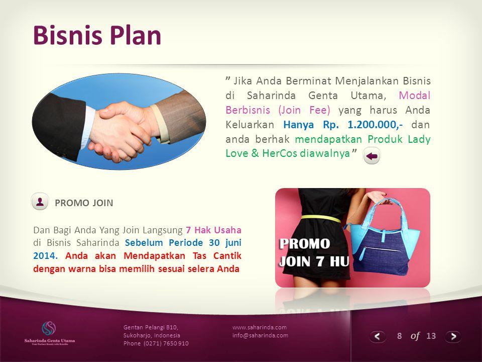 """8 of 13 www.saharinda.com info@saharinda.com Gentan Pelangi B10, Sukoharjo, Indonesia Phone (0271) 7650 910 Bisnis Plan """" Jika Anda Berminat Menjalank"""
