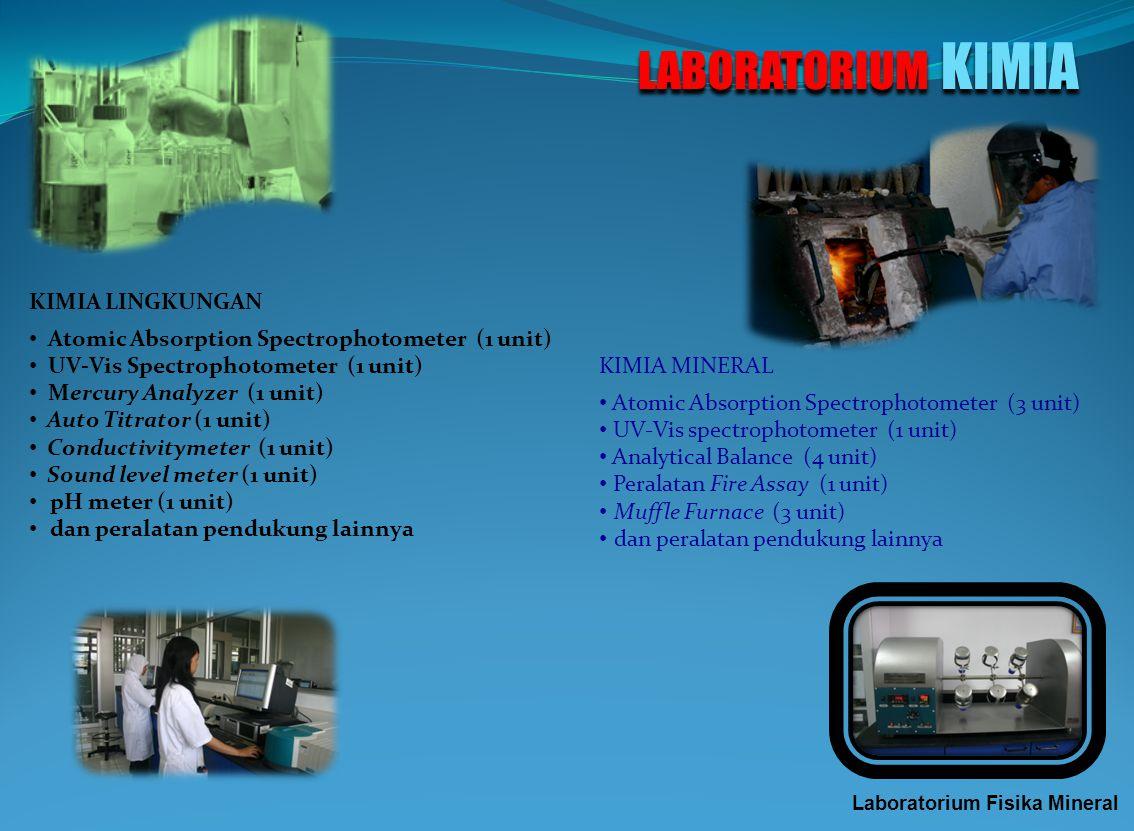 1.Laboratorium Kimia 2.Laboratorium Fisika Mineral 3.Laboratorium Batubara 4.Laboratorium Geomekanika Laboratorium Kimia