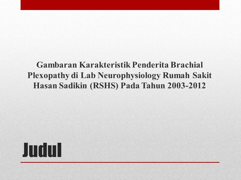 Judul Gambaran Karakteristik Penderita Brachial Plexopathy di Lab Neurophysiology Rumah Sakit Hasan Sadikin (RSHS) Pada Tahun 2003-2012