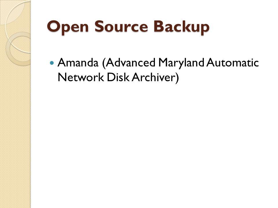Open Source Backup  Salah satu open source aplikasi backup dan recovery yang populer.