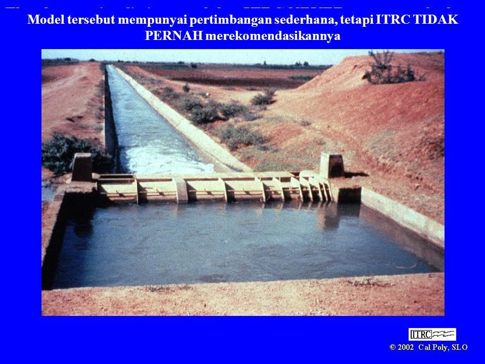 Model tersebut mempunyai pertimbangan sederhana, tetapi ITRC TIDAK PERNAH merekomendasikannya