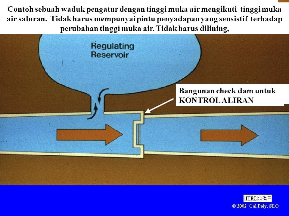 Contoh sebuah waduk pengatur dengan tinggi muka air mengikuti tinggi muka air saluran. Tidak harus mempunyai pintu penyadapan yang sensistif terhadap