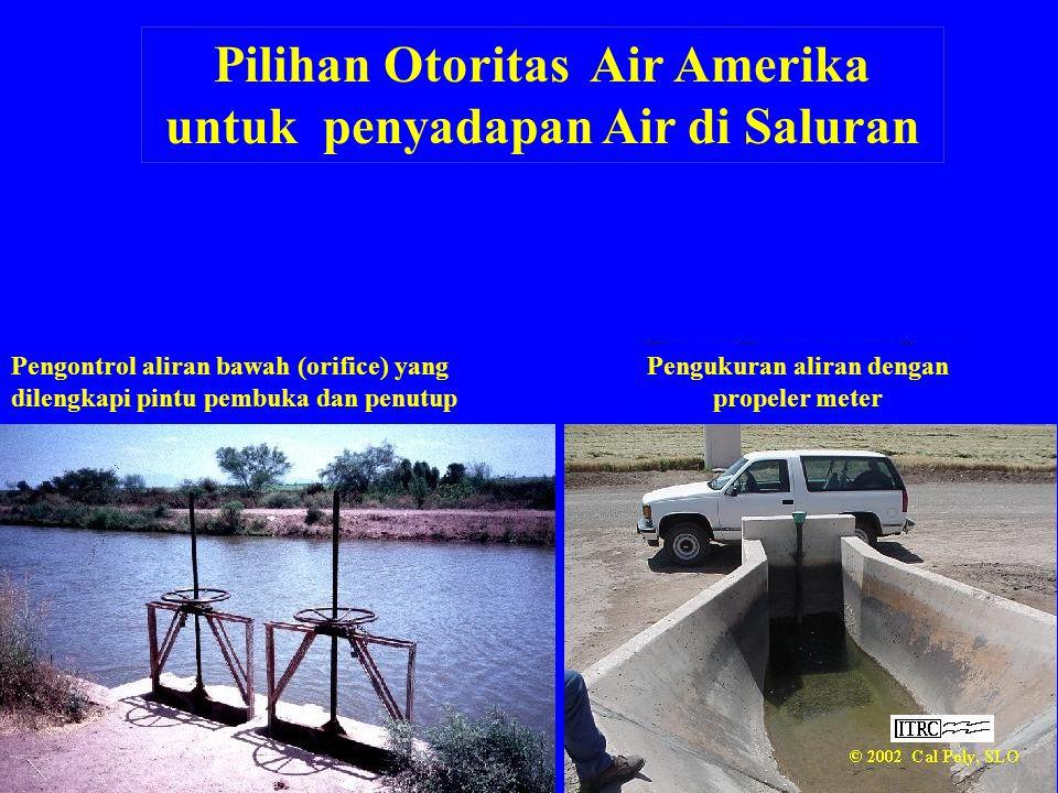 Pilihan Otoritas Air Amerika untuk penyadapan Air di Saluran Pengontrol aliran bawah (orifice) yang dilengkapi pintu pembuka dan penutup Pengukuran al