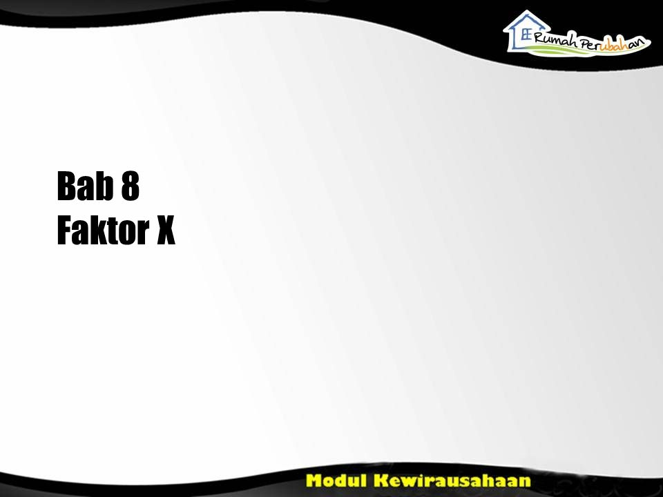 Bab 8 Faktor X