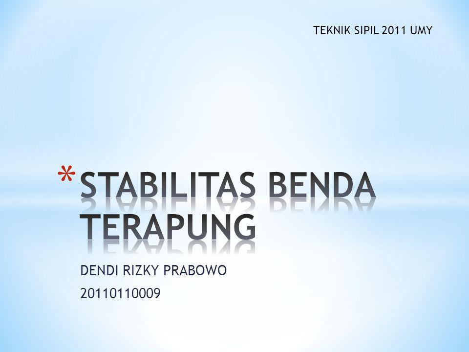 DENDI RIZKY PRABOWO 20110110009 TEKNIK SIPIL 2011 UMY