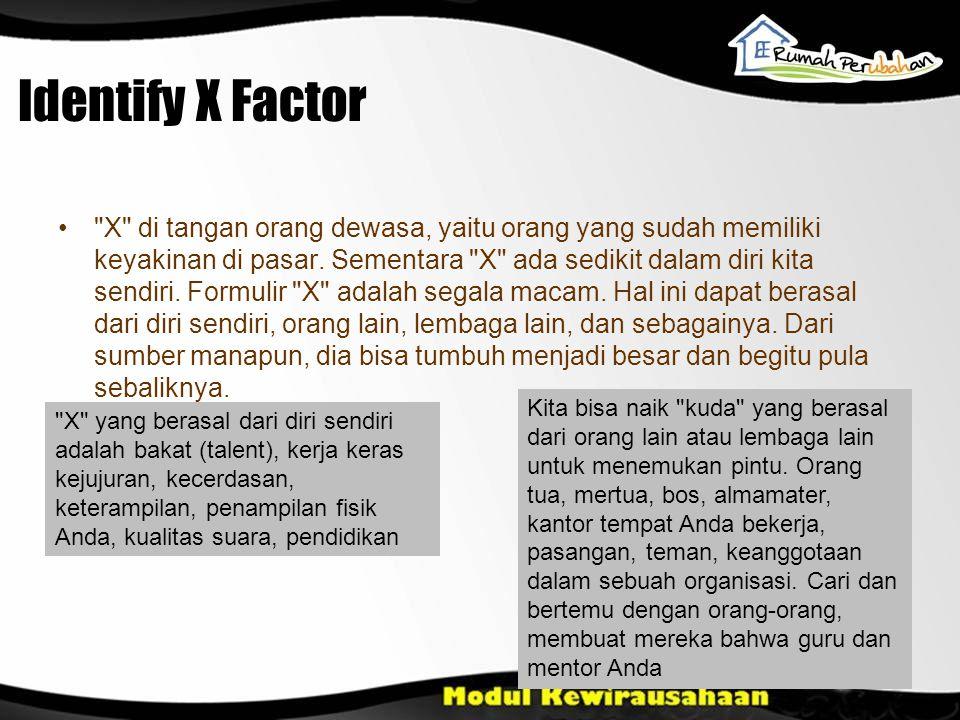 Identify X Factor •