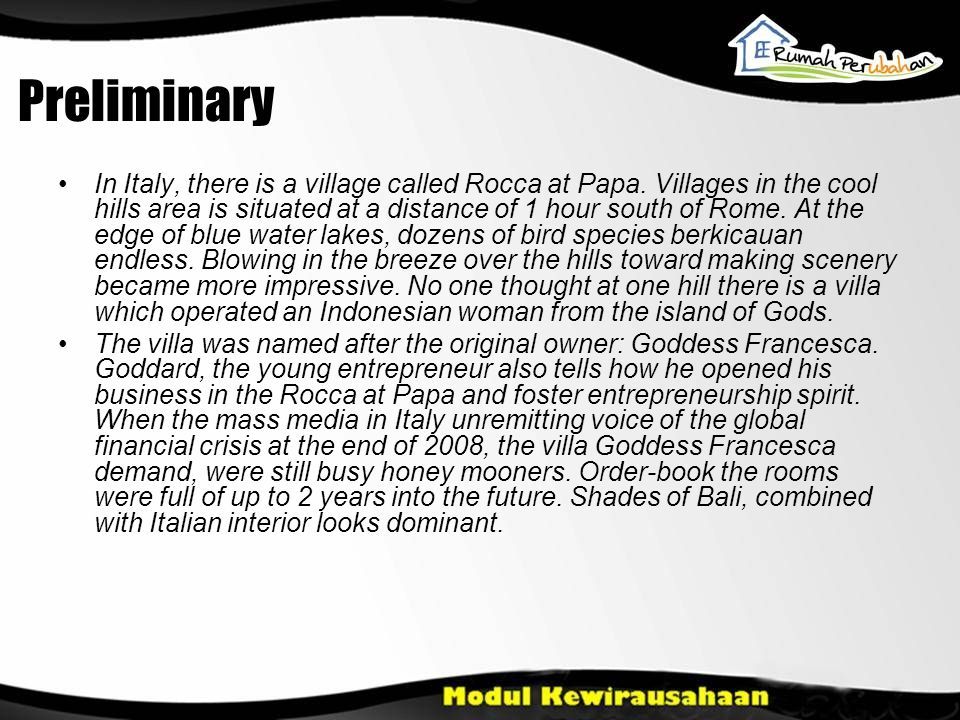 Preliminary •In Italy, there is a village called Rocca at Papa. Villages in the cool hills area is situated at a distance of 1 hour south of Rome. At