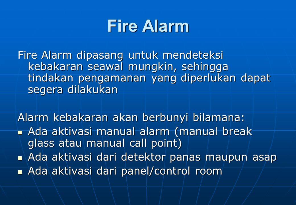 Peringatan Tahap Pertama (Alarm Lantai)  Peringatan (alarm) tahap I merupakan tanda bekerjanya sistem dan nampak pada: •Panel alarm lantai, •Panel alarm utama  Pemberitahuan untuk siaga bagi seluruh karyawan/umum (public address) dengan dua tahap teks: •Pengecekan ke lokasi •Pemberitahuan hasil: terjadi alarm palsu atau kebakaran