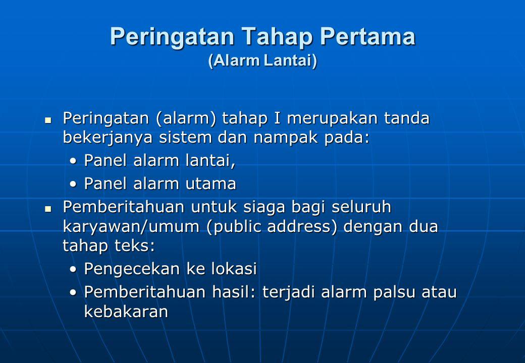 Peringatan Tahap Kedua (Alarm Gedung) Merupakan tanda dimulainya tindakan evakuasi, setelah memperoleh konfirmasi akan kondisi kebakaran yang terjadi.