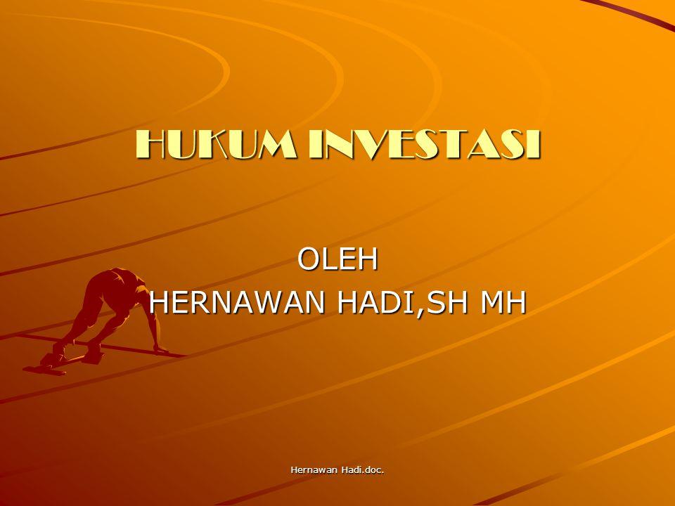 Hernawan Hadi.doc. HUKUM INVESTASI OLEH HERNAWAN HADI,SH MH