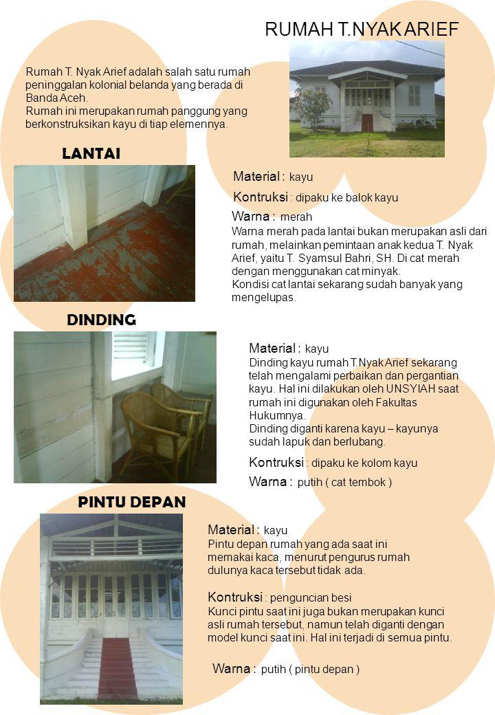 RUMAH T.NYAK ARIEF LANTAI Rumah T. Nyak Arief adalah salah satu rumah peninggalan kolonial belanda yang berada di Banda Aceh. Rumah ini merupakan ruma