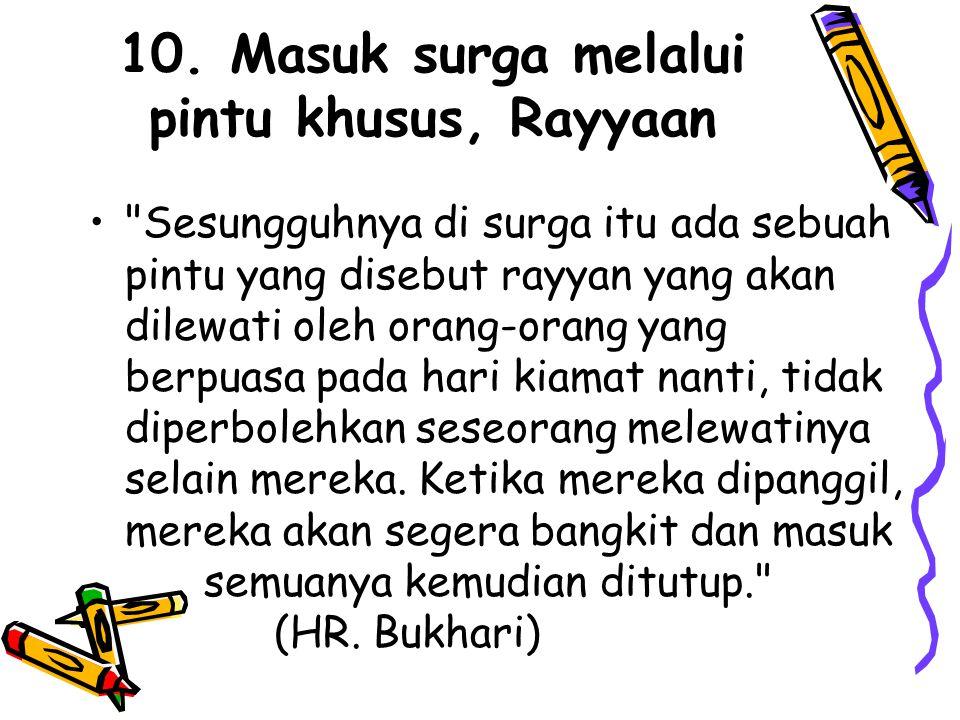 10. Masuk surga melalui pintu khusus, Rayyaan •
