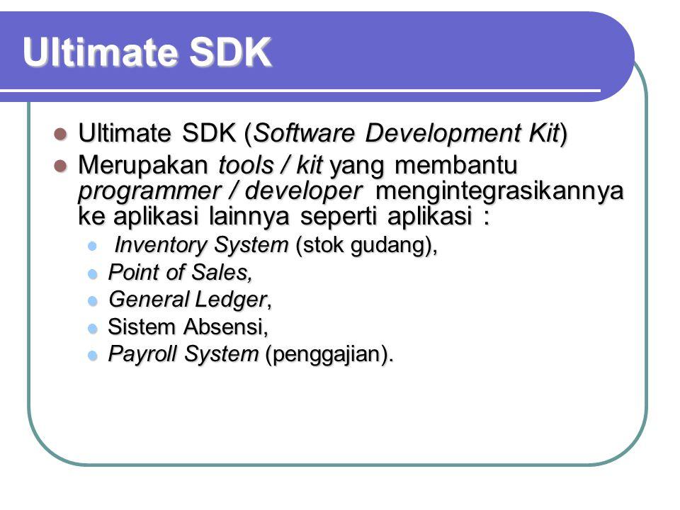 Ultimate SDK  Ultimate SDK (Software Development Kit)  Merupakan tools / kit yang membantu programmer / developer mengintegrasikannya ke aplikasi la