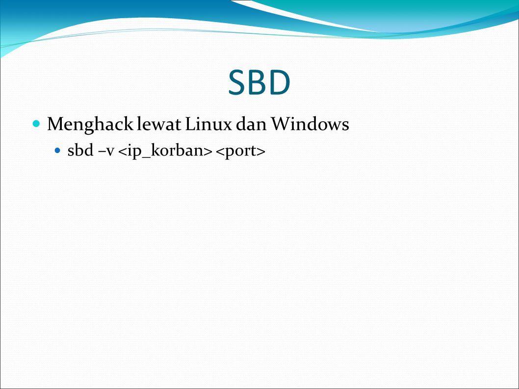 SBD  Menghack lewat Linux dan Windows  sbd –v